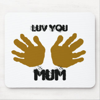 LUV YOU MUM MOUSE PAD