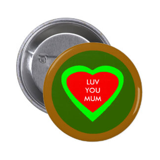 LUV YOU MUM PINBACK BUTTONS