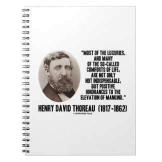 Luxuries Comforts Of Life Hindrances Quote Thoreau Notebook