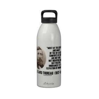 Luxuries Comforts Of Life Hindrances Quote Thoreau Reusable Water Bottles