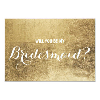 Luxury faux gold leaf Will you be my Bridesmaid 3.5x5 Paper Invitation Card