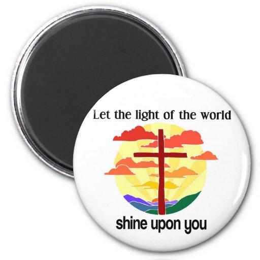 Luz del brillo del mundo sobre usted imán redondo 5 cm