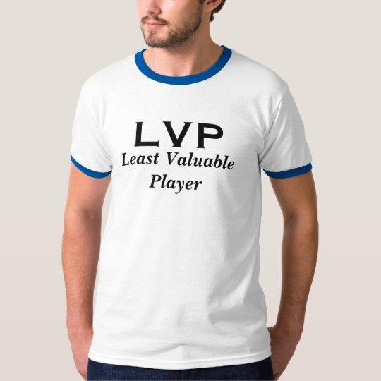 LVP, Least Valuable Player T-Shirt