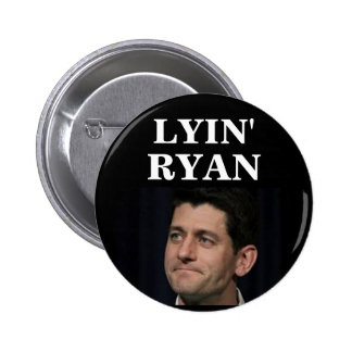 LYIN' RYAN PINBACK BUTTON