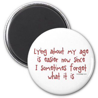 Lying About My Age 2 Inch Round Magnet