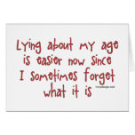 Lying About My Age Greeting Cards