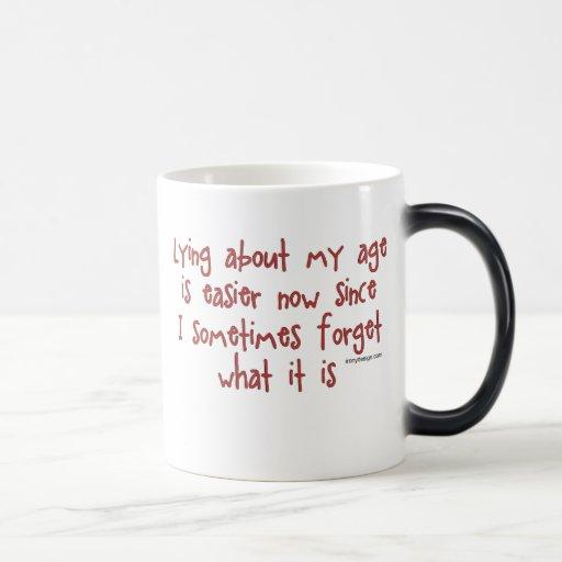 Lying About My Age Mug