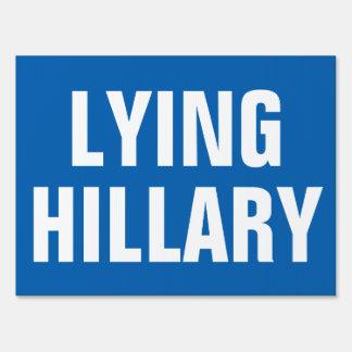 LYING HILLARY LAWN SIGN