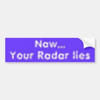 Lying Radar Bumper Sticker Car Bumper Sticker