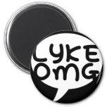 LYKE OMG Magnet