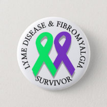 Lyme Disease and Fibromyalgia Survivor Button