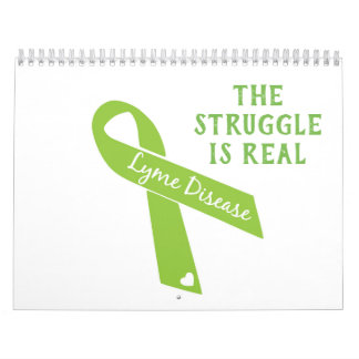 Lyme Disease Awareness - The Struggle Is Real Calendar