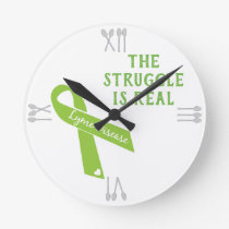 Lyme Disease Awareness - The Struggle Is Real Round Clock