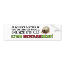 Lyme Disease Big or Small Bumper Sticker