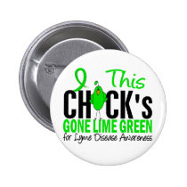 LYME DISEASE Chick's Gone Lime Green Pinback Button
