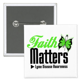 Lyme Disease FAITH MATTERS Pinback Buttons