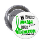 Lyme Disease I Wear Lime Green For Awareness 37 Button