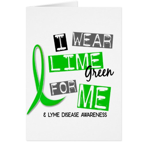 Lyme Disease I Wear Lime Green For Me 37 Card