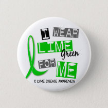 Lyme Disease I Wear Lime Green For Me 37 Pinback Button