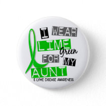Lyme Disease I Wear Lime Green For My Aunt 37 Button