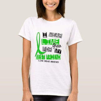 Lyme Disease I Wear Lime Green For My Best Friend T-Shirt