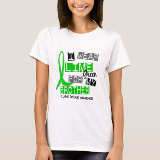 Lyme Disease I Wear Lime Green For My Brother 37 T-Shirt