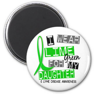 Lyme Disease I Wear Lime Green For My Daughter 37 Magnet