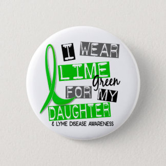 Lyme Disease I Wear Lime Green For My Daughter 37 Pinback Button