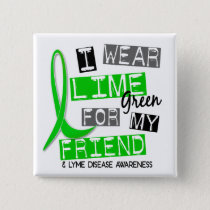 Lyme Disease I Wear Lime Green For My Friend 37 Button
