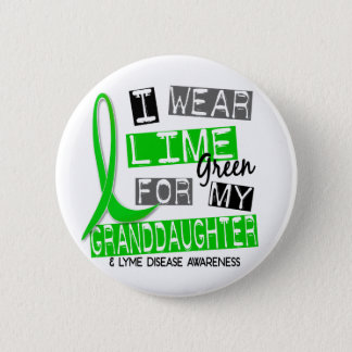 Lyme Disease I Wear Lime Green For My Granddaughte Pinback Button