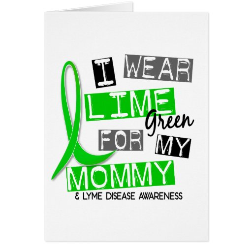 Lyme Disease I Wear Lime Green For My Mommy 37 Greeting Cards