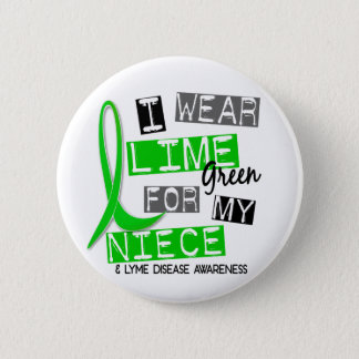 Lyme Disease I Wear Lime Green For My Niece 37 Button