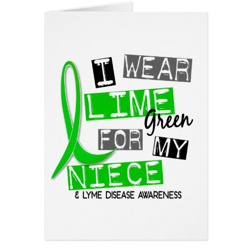 Lyme Disease I Wear Lime Green For My Niece 37 Card