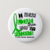 Lyme Disease I Wear Lime Green For My Patients 37 Pinback Button