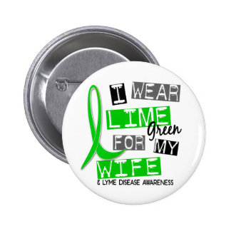 Lyme Disease I Wear Lime Green For My Wife 37 Button