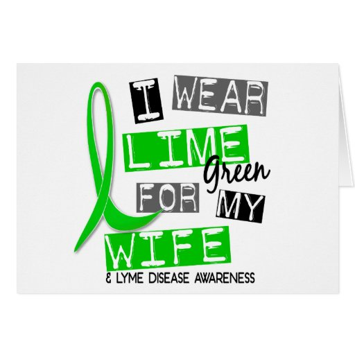 Lyme Disease I Wear Lime Green For My Wife 37 Greeting Cards