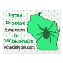 Lyme Disease in Wisconsin Awareness Yard Sign