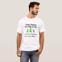 Lyme Disease is a Pain in the Head Neck Shoulders. T-Shirt