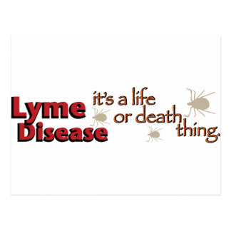 Lyme Disease - It's a life or death thing Postcard