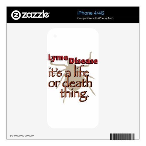 Lyme Disease - It's a Life or Death Thing Skin For iPhone 4