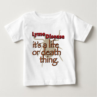 Lyme Disease - It's a life or death thing Tshirt