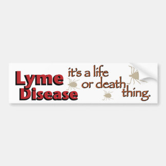 Lyme Disease - It's a life or death thing (Wide) Car Bumper Sticker