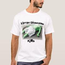 Lyme Disease Kills T-Shirt