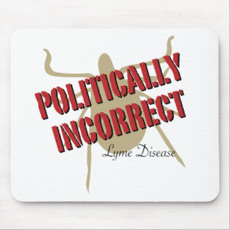 Lyme Disease - Politically Incorrect Mouse Pad