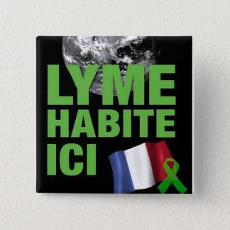Lyme Habite Ici France Lyme Borreliosis Button