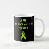 Lyme, You Don't Get it til you Get It Mug