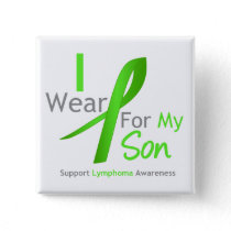 Lymphoma Awareness I Wear Lime Green For My Son Pinback Button
