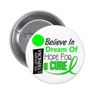 Lymphoma Awareness NonHodgkins BELIEVE DREAM HOPE Button
