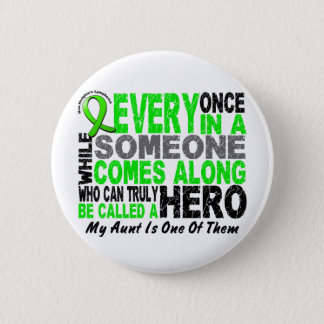 Lymphoma HERO COMES ALONG 1 Aunt Pinback Button