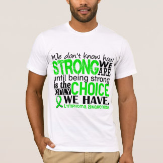 Lymphoma How Strong We Are T-Shirt